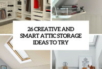 26 Creative And Smart Attic Storage Ideas To Try Shelterness inside dimensions 735 X 1102